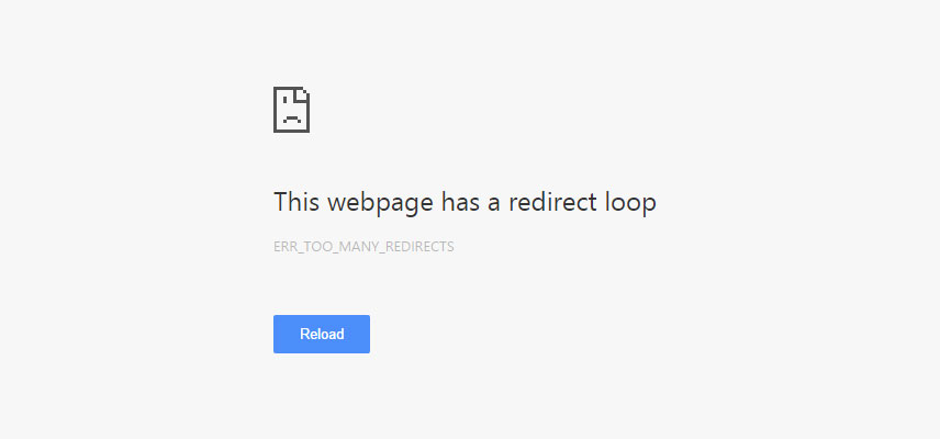 Error: This webpage has a redirect loop, ERR_TOO_MANY_REDIRECTS or This page isn't working / redirected you too many times